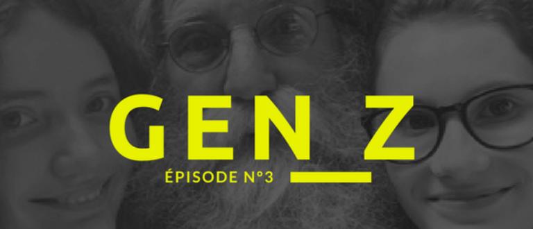 Article : Émission sur la génération Z — Épisode n°3